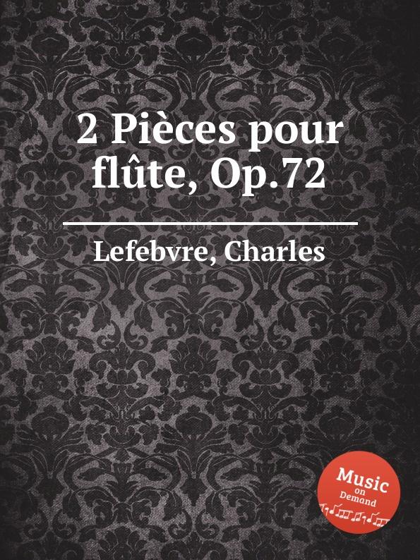 C. Lefebvre 2 Pieces pour flute, Op.72