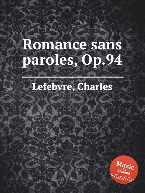 C. Lefebvre Romance sans paroles, Op.94 цена в Москве и Питере