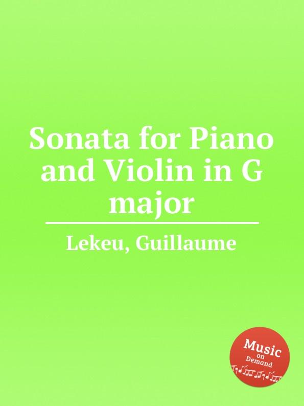 G. Lekeu Sonata for Piano and Violin in G major a stoessel violin sonata in g major