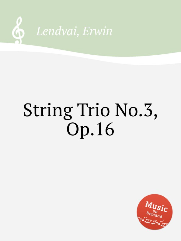 E. Lendvai String Trio No.3, Op.16 цена