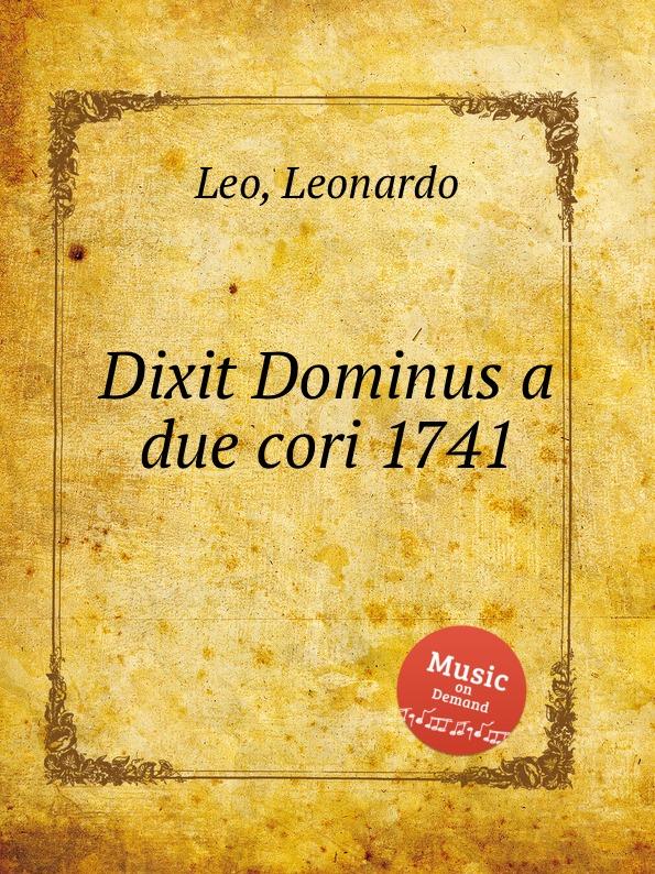 L. Leo Dixit Dominus a due cori 1741 цена в Москве и Питере