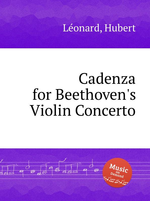 H. Léonard Cadenza for Beethoven.s Violin Concerto h léonard violin concerto no 3 op 16