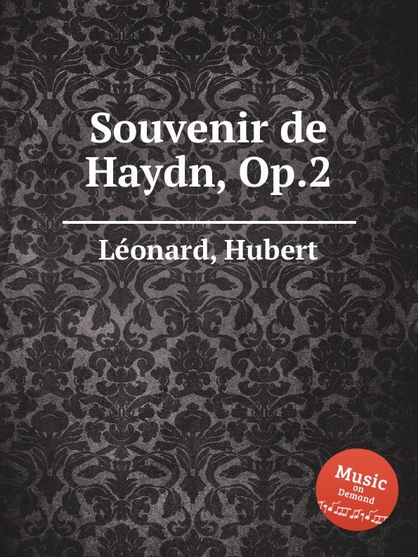 H. Léonard Souvenir de Haydn, Op.2 h rosellen reverie no 2 souvenir de bal