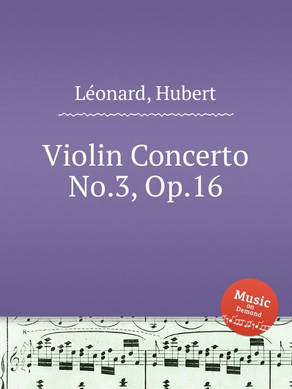 H. Léonard Violin Concerto No.3, Op.16 h léonard violin concerto no 3 op 16