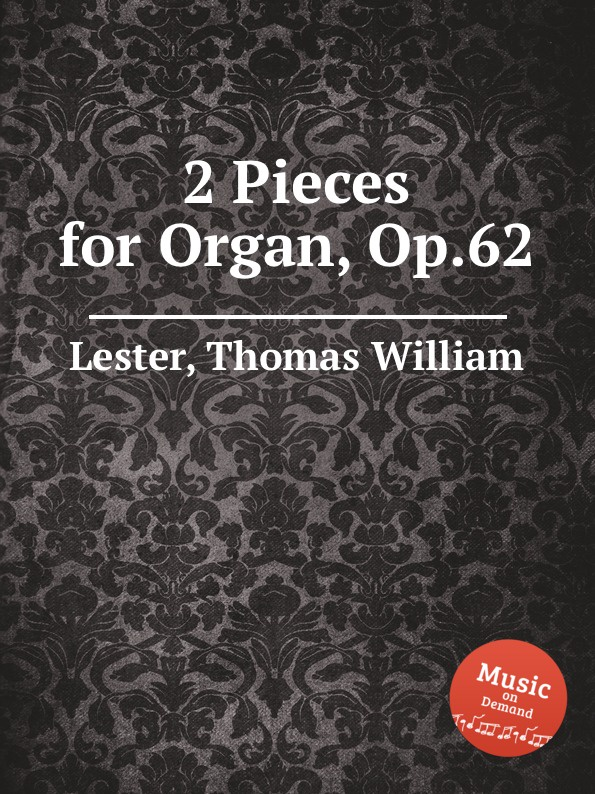 T.W. Lester 2 Pieces for Organ, Op.62