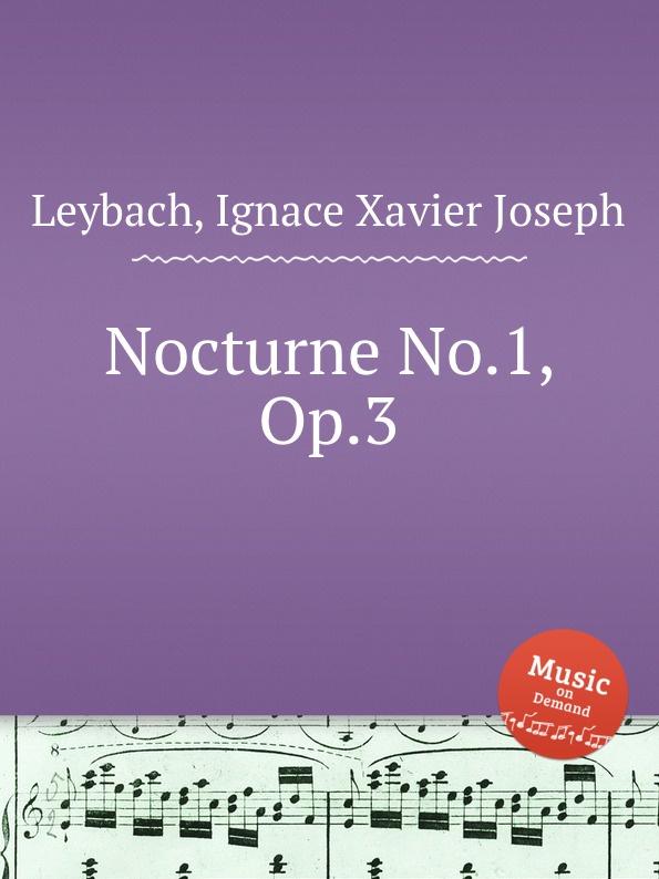 I.X. Leybach Nocturne No.1, Op.3 цена и фото