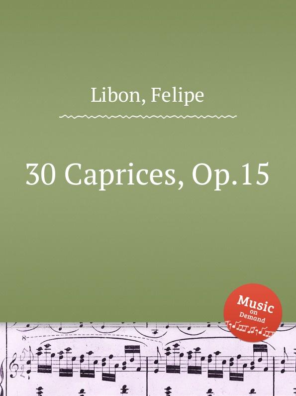 F. Libon 30 Caprices, Op.15 f sozzi 40 caprices and 3 cadenzas for violin