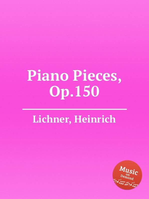 H. Lichner Piano Pieces, Op.150