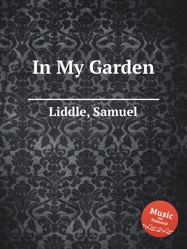 S. Liddle In My Garden s liddle in my garden