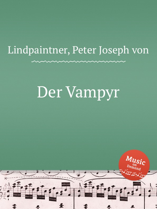 P.J. Lindpaintner Der Vampyr