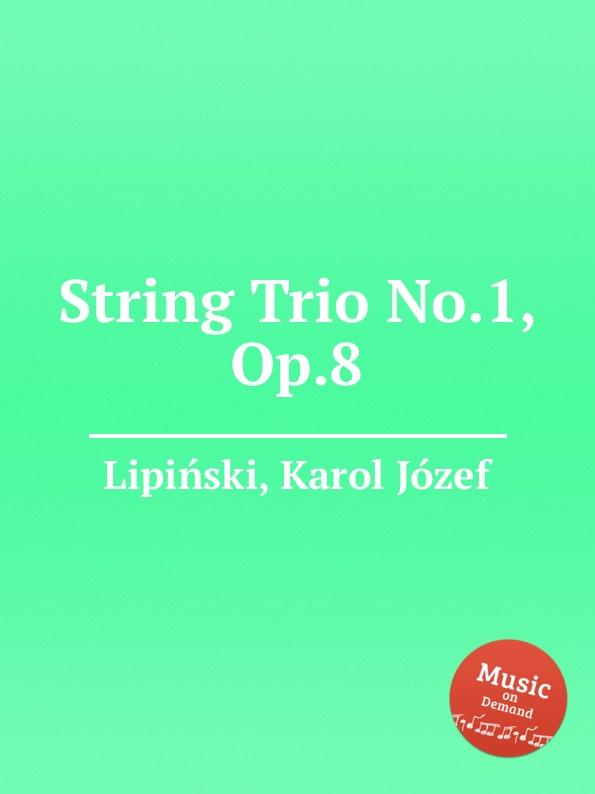 K.J. Lipiński String Trio No.1, Op.8 a gallot string trio op 1