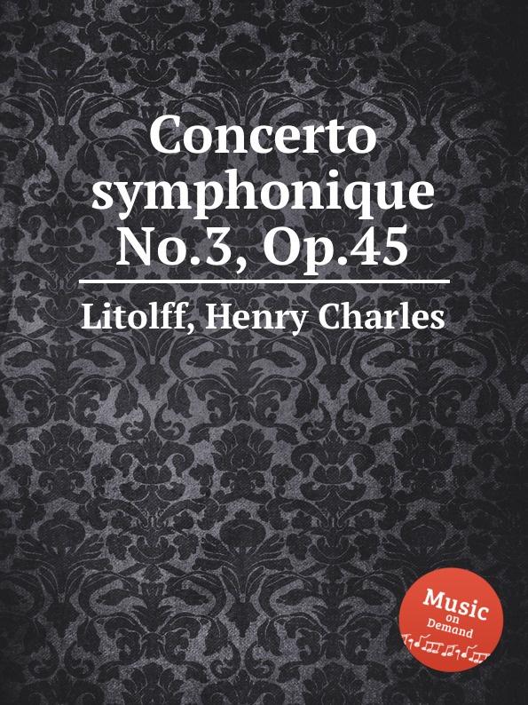 H.C. Litolff Concerto symphonique No.3, Op.45 b fairchild etude symphonique op 45