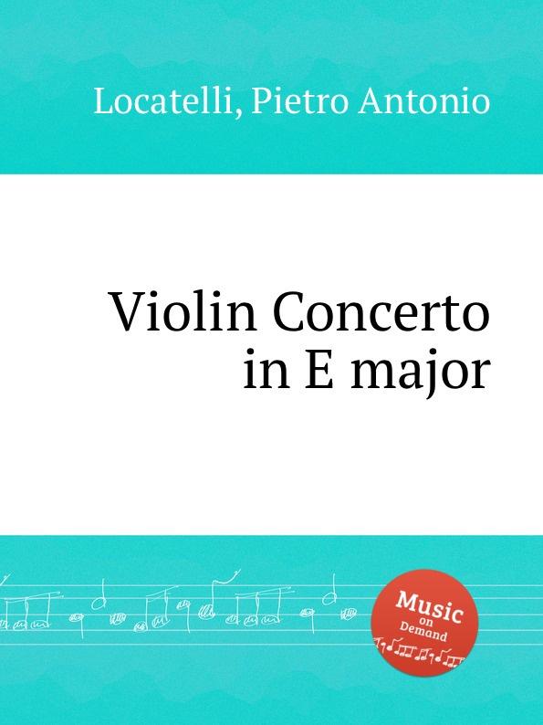 P.A. Locatelli Violin Concerto in E major p a locatelli violin concerto in e major