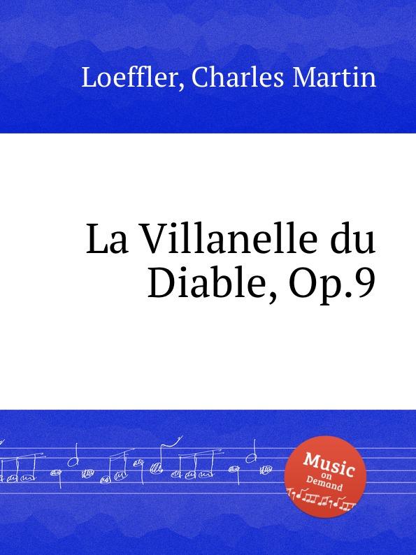 C.M. Loeffler La Villanelle du Diable, Op.9 t salomе villanelle op 64