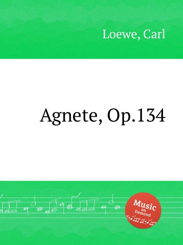 C. Loewe Agnete, Op.134 c loewe switezianka op 51