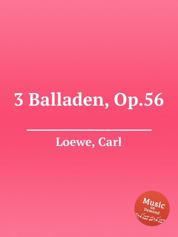 C. Loewe 3 Balladen, Op.56 c loewe switezianka op 51