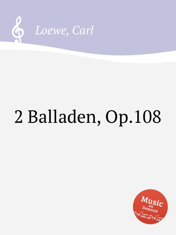 C. Loewe 2 Balladen, Op.108 c loewe switezianka op 51