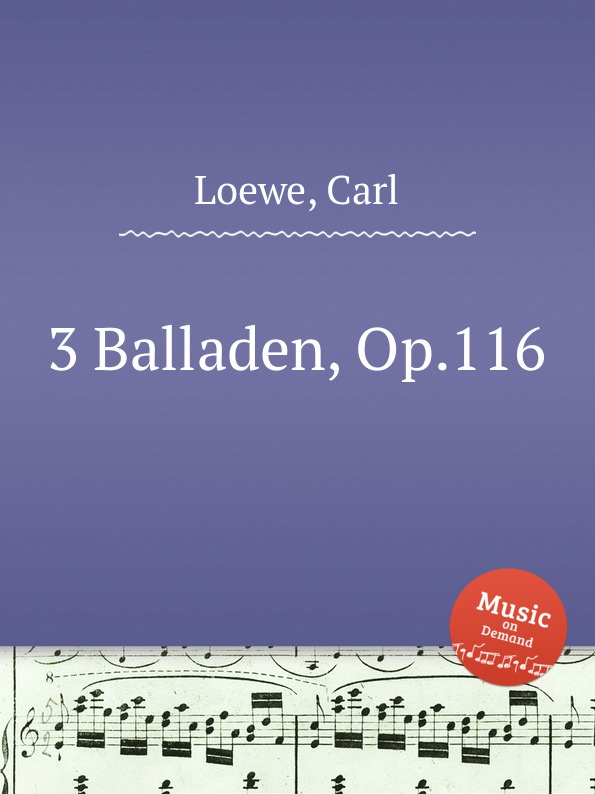C. Loewe 3 Balladen, Op.116 c loewe switezianka op 51