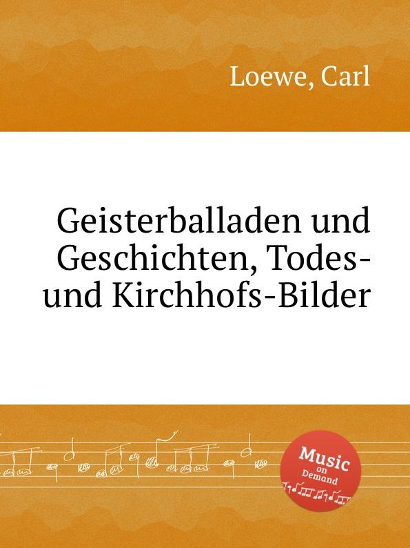 C. Loewe Geisterballaden und Geschichten, Todes- und Kirchhofs-Bilder цена