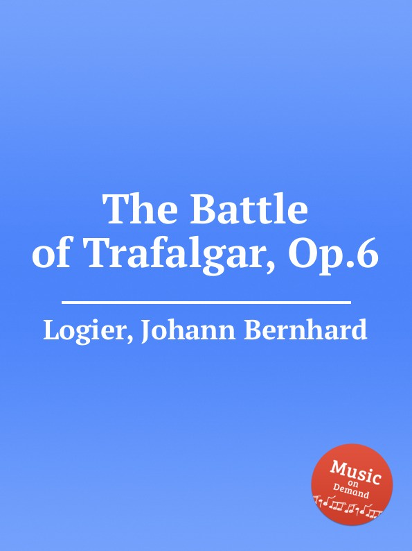 J.B. Logier The Battle of Trafalgar, Op.6 6 speed cable band switch 25f