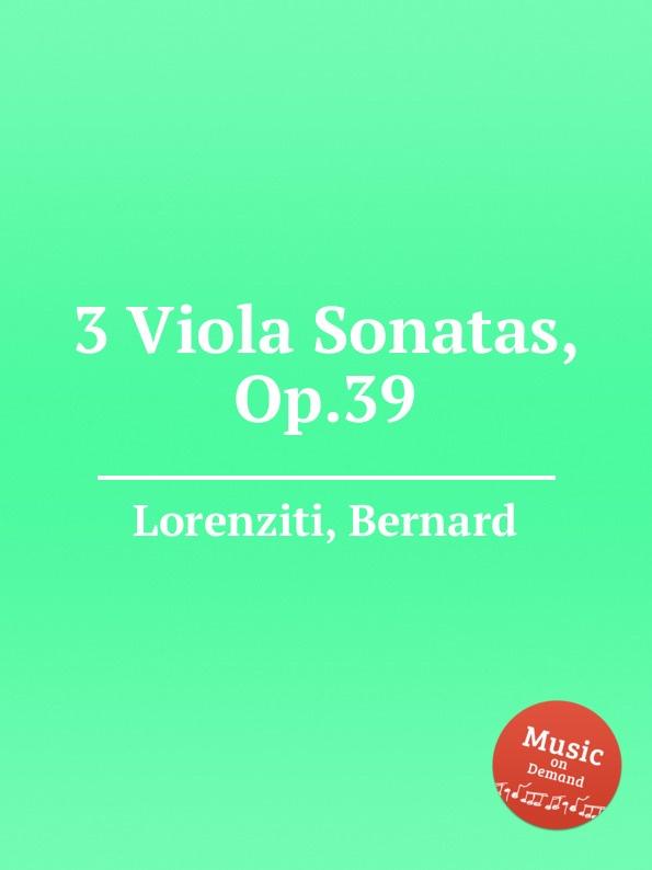 лучшая цена B. Lorenziti 3 Viola Sonatas, Op.39
