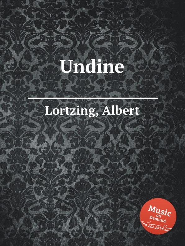 A. Lortzing Undine