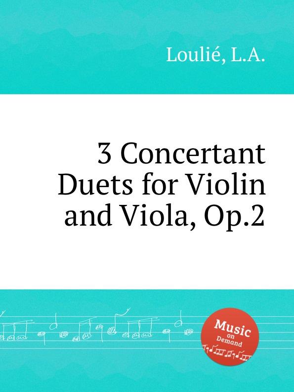 L.A. Loulié 3 Concertant Duets for Violin and Viola, Op.2 недорого