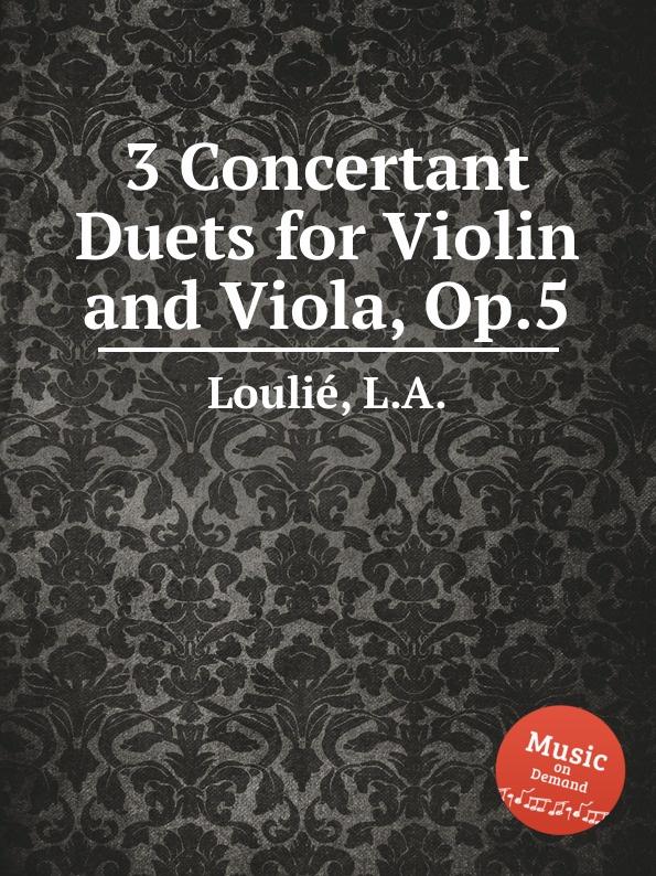 L.A. Loulié 3 Concertant Duets for Violin and Viola, Op.5 недорого