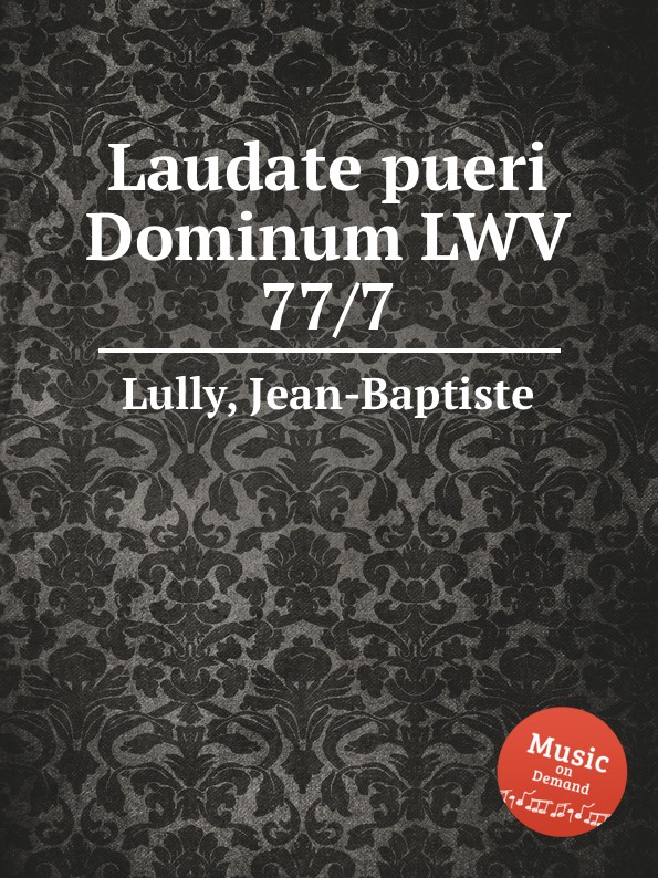 J. Lully Laudate pueri Dominum LWV 77/7 j rastrelli laudate dominum in g major