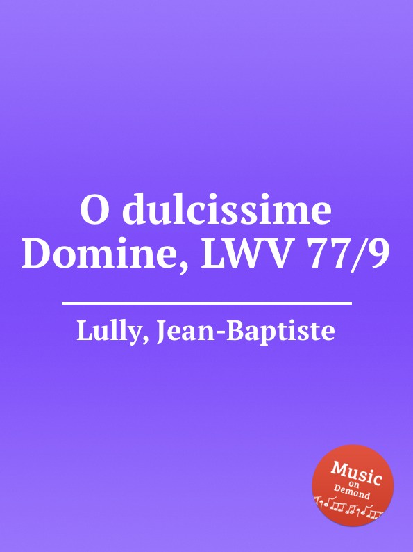 J. Lully O dulcissime Domine, LWV 77/9 j lully anima christi sanctifica nos lwv 77 1