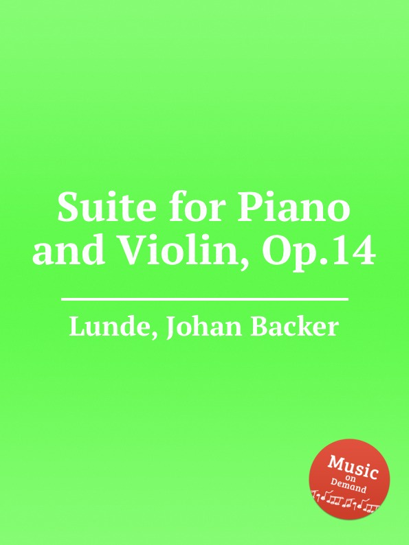 лучшая цена J.B. Lunde Suite for Piano and Violin, Op.14