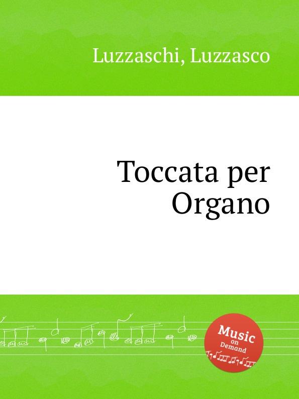 L. Luzzaschi Toccata per Organo цена и фото