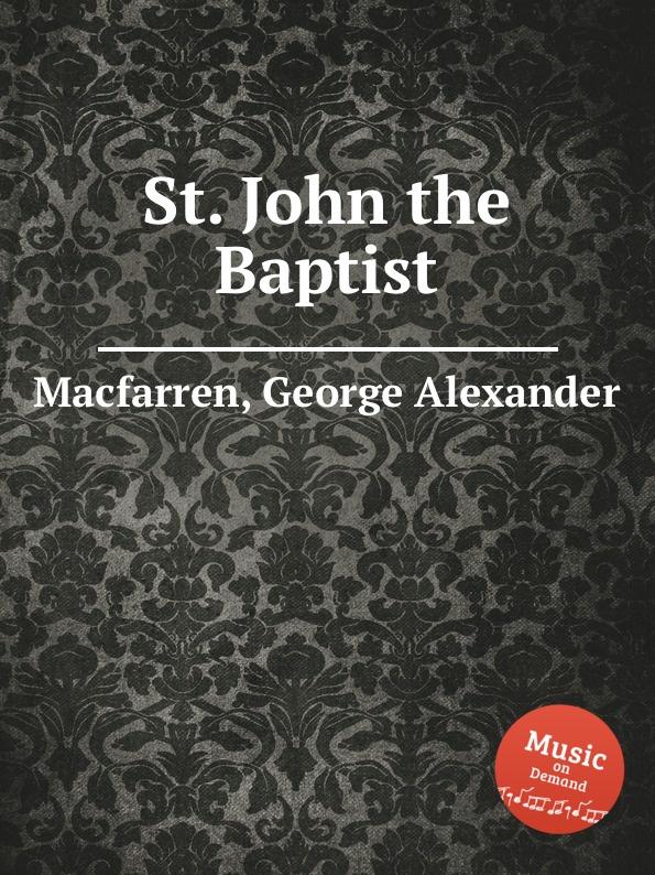 G.A. Macfarren St. John the Baptist unlocking the invisible voice