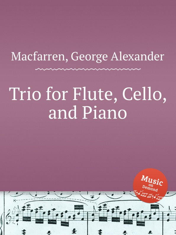 G.A. Macfarren Trio for Flute, Cello, and Piano g a macfarren trio for flute cello and piano