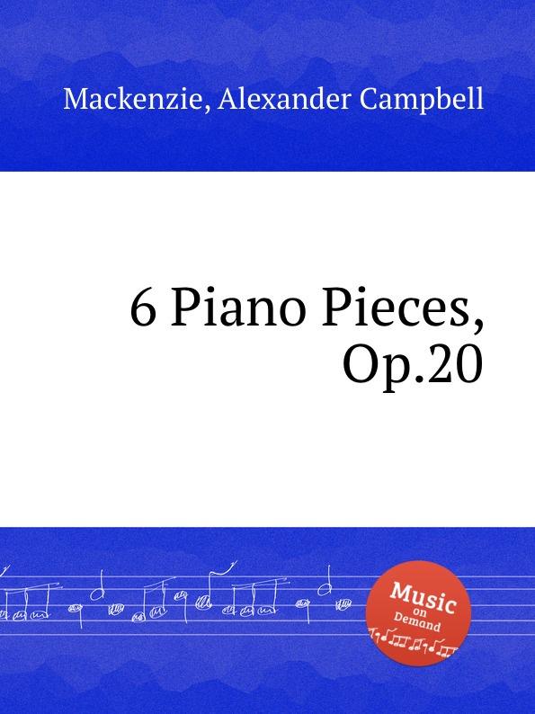 A.C. Mackenzie 6 Piano Pieces, Op.20