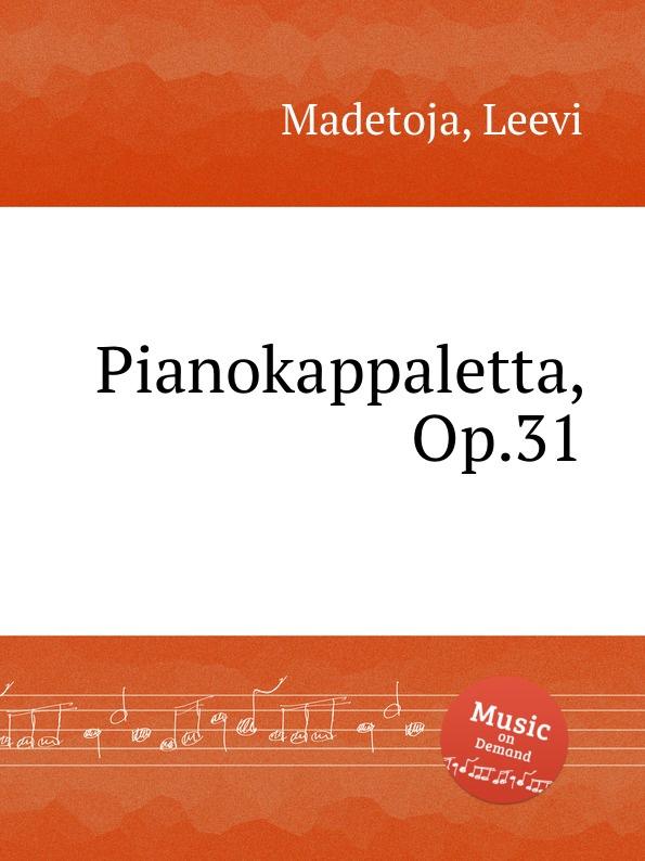 L. Madetoja Pianokappaletta, Op.31