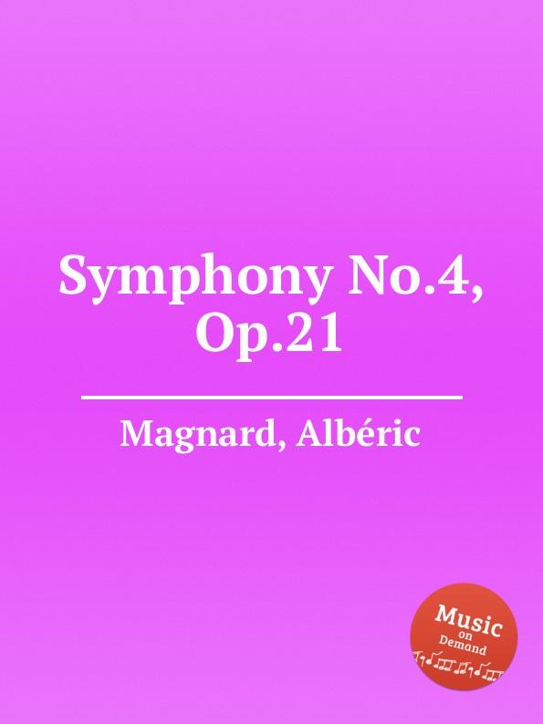 A. Magnard Symphony No.4, Op.21 недорого