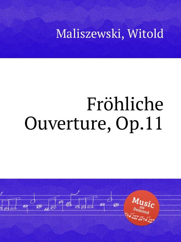 W. Maliszewski Frohliche Ouverture, Op.11 b kéler spanische lustspiel ouverture op 137