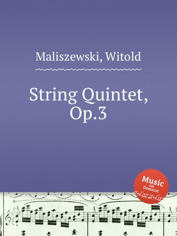 W. Maliszewski String Quintet, Op.3 h koessler string quintet