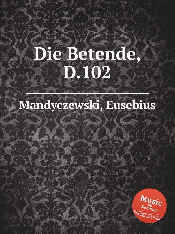 E. Mandyczewski Die Betende, D.102 e mandyczewski don gayseros d 93