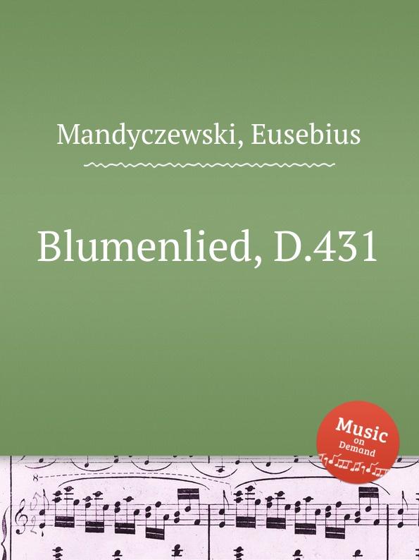 E. Mandyczewski Blumenlied, D.431