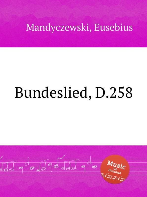 E. Mandyczewski Bundeslied, D.258 e mandyczewski don gayseros d 93
