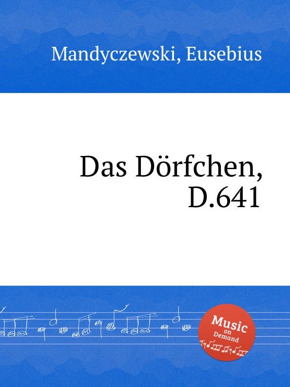 лучшая цена E. Mandyczewski Das Dorfchen, D.641