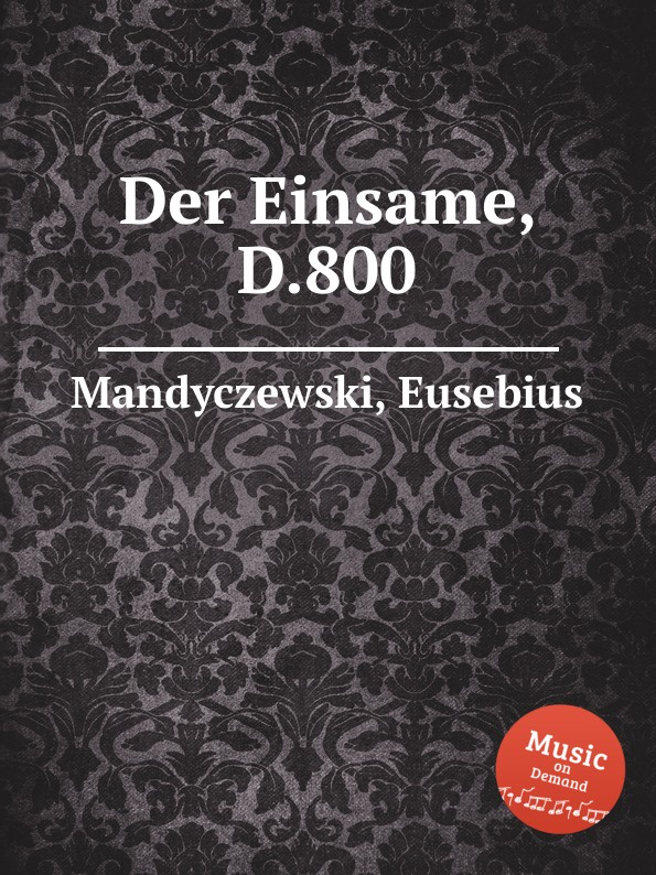 E. Mandyczewski Der Einsame, D.800 e mandyczewski der jungling an der quelle d 300