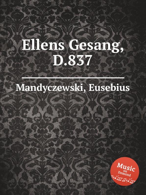 E. Mandyczewski Ellens Gesang, D.837
