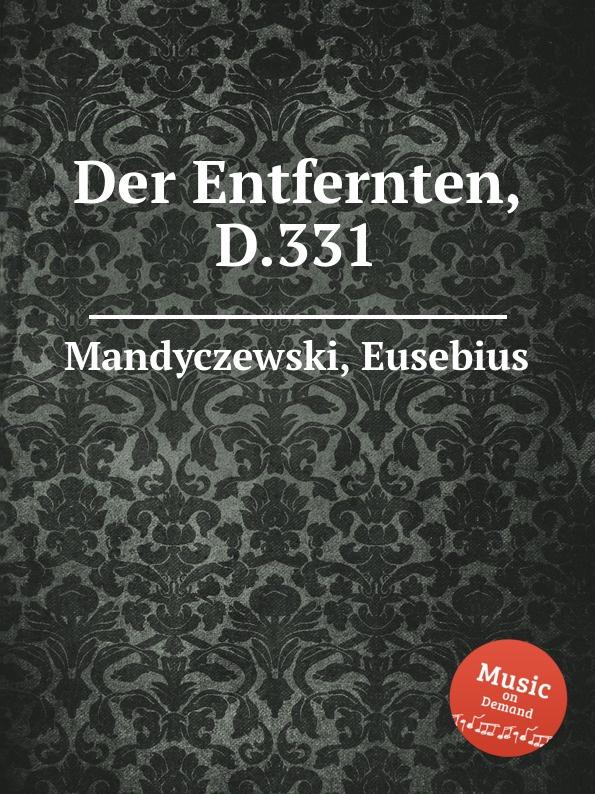 E. Mandyczewski Der Entfernten, D.331 e mandyczewski der jungling an der quelle d 300