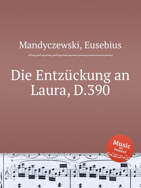 E. Mandyczewski Die Entzuckung an Laura, D.390