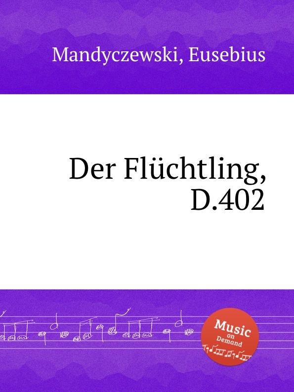 E. Mandyczewski Der Fluchtling, D.402