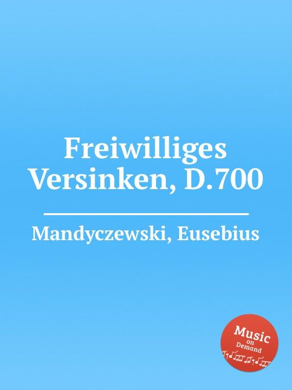 E. Mandyczewski Freiwilliges Versinken, D.700
