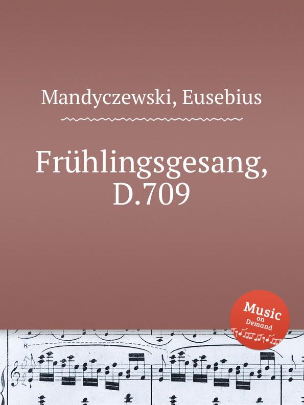E. Mandyczewski Fruhlingsgesang, D.709